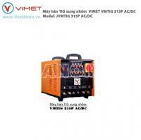 Máy hàn VIMET VMTIG 315P AC/DC